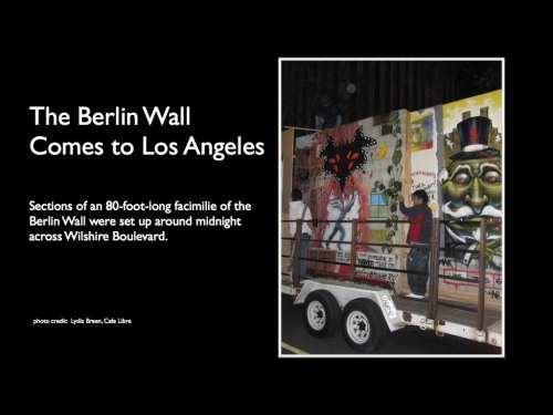 7. The Berlin Wall Comes to L.A.